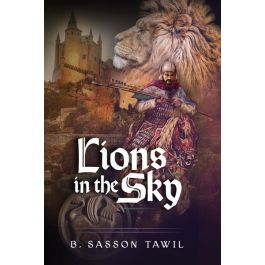 Lions in the Sky - A Novel [Hardcover]