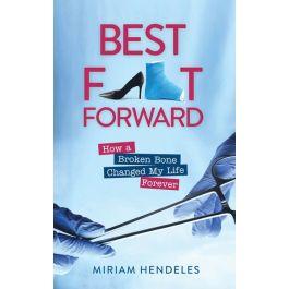 Best Foot Forward by Miriam Hendeles [Hardcover]